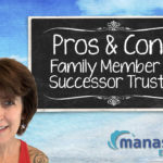 Naming a Family Member as Successor Trustee: Pros & Cons